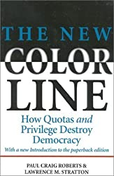 The New Color Line: How Quotas and Privilege Destroy Democracy by Paul Craig Roberts (1997-05-01)
