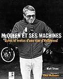 McQueen et ses machines - Autos et motos d'une star d'Hollywood