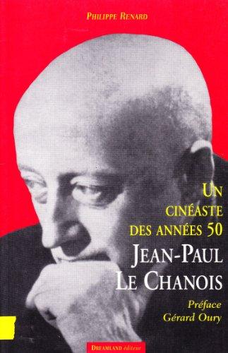 Un cinéaste des années 50 : Jean-Paul Le Chanois