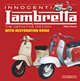 Innocenti Lambretta: The Definitive History with Restoration Guide