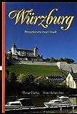 Würzburg - Perspektiven einer Stadt -