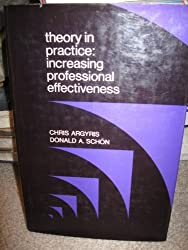 Theory in Practice: Increasing professional effectiveness by Chris Argyris (1974-06-30)
