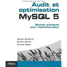 Audit et optimisation MySQL 5: Bonnes pratiques pour l'administrateur