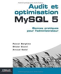 Audit et optimisation MySQL 5 : Bonnes pratiques pour l'administrateur