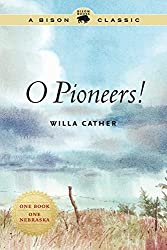 O Pioneers! (Bison Classics (Bison Books)) by Willa Cather (2013-01-31)