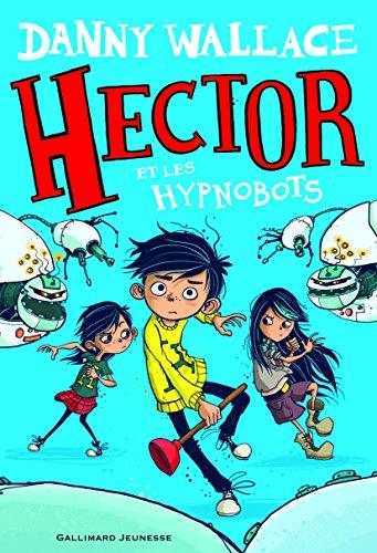 Hector et les Hypnobots par Danny Wallace