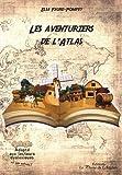 Telecharger Livres Les aventuriers de l Atlas (PDF,EPUB,MOBI) gratuits en Francaise