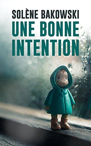 Une bonne intention (2017) - Solène Bakowski