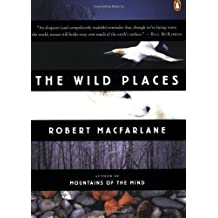 The Wild Places by Robert Macfarlane (2008-06-24)
