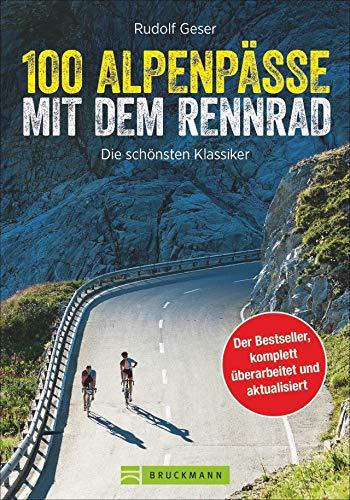 100 Rennrad Alpenpässe: dieser Rennradführer versammelt die besten Alpenpässe. Mit vielen Tipps für den Alpencross mit dem Rennrad.