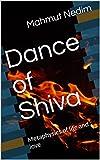 Dance of Shiva: Metaphysics of life and love