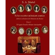 Si les recettes m'étaient contées: délices culinaires de l'Histoire de France