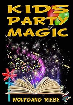 Kids Party Magic (English Edition) di [Riebe, Wolfgang]
