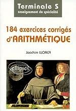 184 exercices corrigés d'arithmétique, terminale S - Enseignement de spécialité de Joachim Llorca