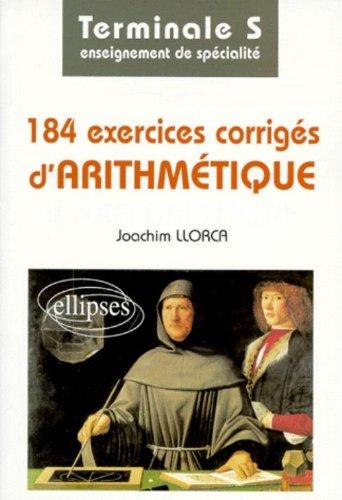 184 exercices corrigés d'arithmétique, terminale S