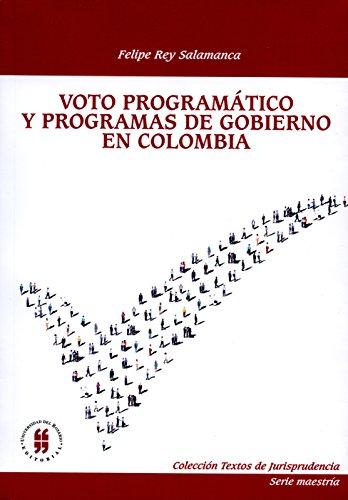 Voto programático y programas de gobierno en Colombia (Textos de Jurisprudencia (Serie Maestría))