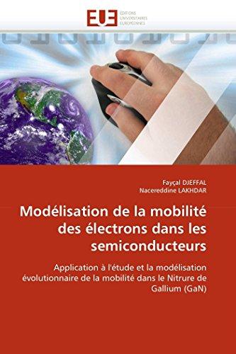 Modélisation de la mobilité des électrons dans les semiconducteurs par Fayçal DJEFFAL