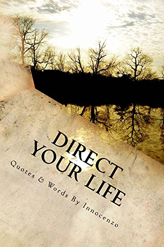 DIRECT YOUR LIFE: Quotes & Words By Innocenzo (English Edition)