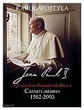 Jean Paul II : Carnets intimes 1962-2003 (Spiritualité)