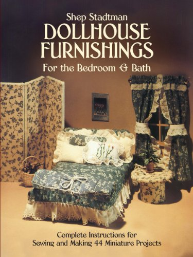 Dollhouse Furnishings for the Bedroom and Bath: Complete Instructions for Sewing and Making 44 Miniature Projects (Dover Needlework) (English Edition) -