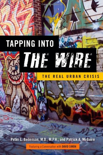 Tapping into The Wire: The Real Urban Crisis por Peter L. Beilenson MD MPH