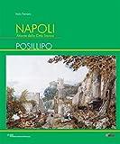 Napoli. Atlante della città storica. Posillipo. Ediz. illustrata