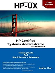HP Certified Systems Administrator: Training Guide and Administrator's Reference, 2nd Edition [HP-UX Exams HP0-095 and (most) HP0-A01] by Ghori, Asghar (2007) Paperback