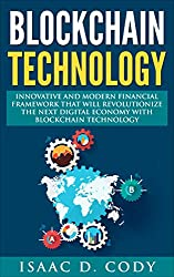Blockchain  Innovative and Modern Financial Framework that will revolutionize the Next Digital Economy with Blockchain Technology: (Blockchain, Bitcoin, ... and Data Freedom  Book 11) (English Edition)
