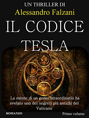 Il Codice Tesla: CODEX SECOLARIUM SAGA  VOL 1 Il Codice Tesla: CODEX SECOLARIUM SAGA  VOL 1 51BXvnE 2Bn 2BL