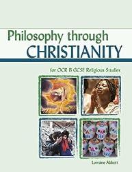 Philosophy through Christianity for OCR B GCSE Religious Studies: Religious Studies B