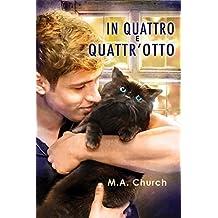 In quattro e quattr'otto (Graffi, fusa e felini Vol. 2) (Italian Edition)