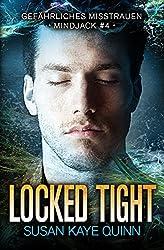 Locked Tight – Gefährliches Misstrauen (Mindjack #4) (Die Mindjack Reihe)