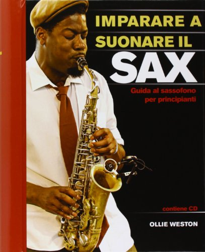 Imparare a suonare il sax. Guida al sassofono per principianti