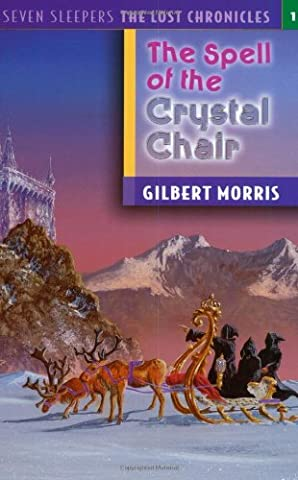 The Spell of the Crystal Chair (Seven Sleepers the Lost Chronicles)