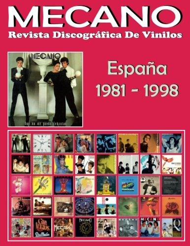 MECANO: Revista Discográfica De Vinilos: Discografía Editada En España Por CBS y Ariola (1981-1998) por Juan Carlos Irigoyen Pérez