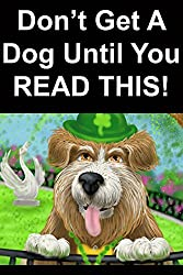 Don't Get A Dog Until You Read This - A Book For Kids and Children Who Are Thinking Of Getting A Dog: Catch That Collie!!! - Basic Dog Training