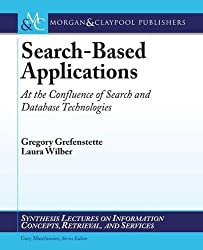 Search-Based Applications: At the Confluence of Search and Database Technologies (Synthesis Lectures on Information Concepts, Retrieval, and Services) by Gregory Grefenstette (2010-12-21)