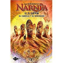 El caballo y el muchacho: Las crónicas de Narnia 3 (Cometa +10)
