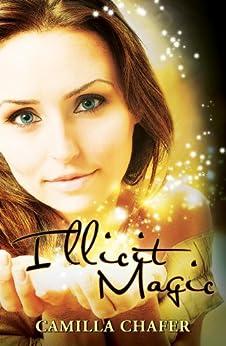Illicit Magic (Stella Mayweather Series Book 1) by [Chafer, Camilla]