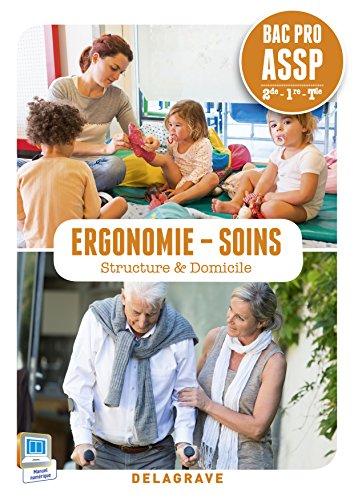 Ergonomie - Soins 2e/1e/Tle Bac Pro ASSP : Structure & Domicile par Karima Elhaddaoui