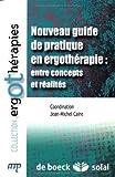 Nouveau guide de pratique en ergothérapie : entre concepts et réalités
