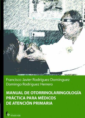 Manual de otorrinolaringologia / Manual of Otolaryngology: Practica Para Medicos / for Medical Practices