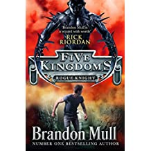 Five Kingdoms: Rogue Knight (Five Kingdoms 2)
