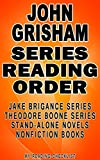 JOHN GRISHAM: SERIES READING ORDER: MY READING CHECKLIST: JAKE BRIGANCE SERIES, THEODORE BOONE SERIES, JOHN GRISHAM'S STAND-ALONE NOVELS, SHORT STORY COLLECTIONS AND NONFICTION BOOKS (English Edition)