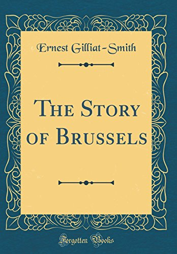 The Story of Brussels (Classic Reprint)