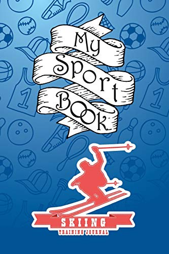 My sport book - Skiing training journal: 200 cream pages with 6