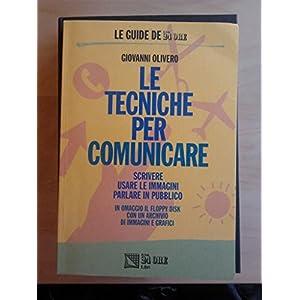 Le tecniche per comunicare. Scrivere, usare le imm