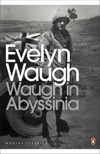 Waugh in Abyssinia (Penguin Modern Classics) por Evelyn Waugh