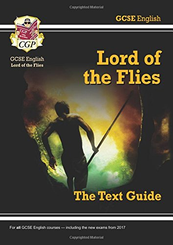 Grade 9-1 GCSE English Text Guide - Lord of the Flies (CGP GCSE English 9-1 Revision)