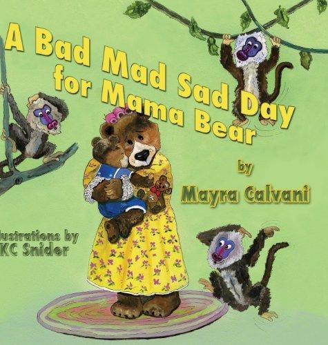 A Bad Mad Sad Day for Mama Bear by Mayra Calvani (2013-10-19)